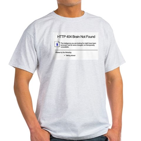 Geek 404 Brain Not Found T-Shirt