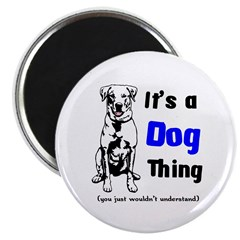Its a Dog Thing Magnet