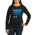 """Remember the Reason"" Women's Long Sleeve Dark T-S"