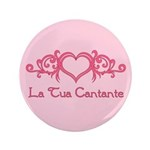 La Tua Cantante 3.5&quot; Button (100 pack)