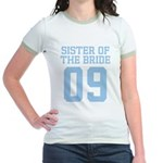 Sister of Bride 09 Jr. Ringer T-Shirt
