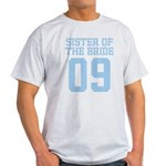 Sister of Bride 09 Light T-Shirt