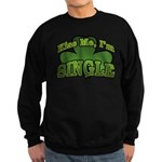 Kiss Me I'm Single Shamrock Sweatshirt (dark)