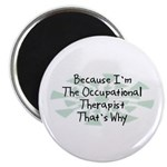 """Because Occupational Therapist 2.25"""" Magnet (100 p"""