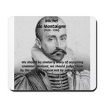 Individual Freedom Montaigne Mousepad