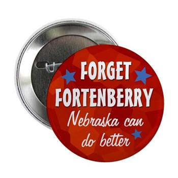 Forget Jeff Fortenberry.  Nebraska can do better! (anti-Fortenberry button)