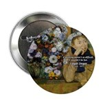 "Degas Difficulty of Painting 2.25"" Button (100 pac"