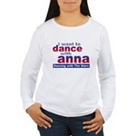 I want to Dance with Anna Women's Long Sleeve T-Sh