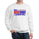 Vote Defeatocrat (Democrat) Sweatshirt