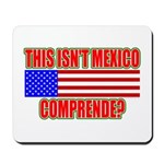 This Isn't Mexico Comprende? Mousepad
