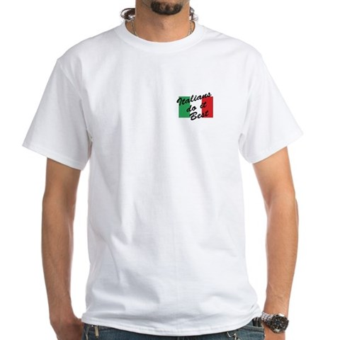 CafePress > T-shirts > Italians Do It Best Shirt. Italians Do It Best Shirt