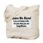 Leave Me Alone! Tote Bag