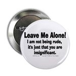 Leave Me Alone! Button