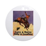 Save A Horse Ride A Cowboy Ornament