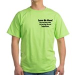 Leave Me Alone! Green T-Shirt