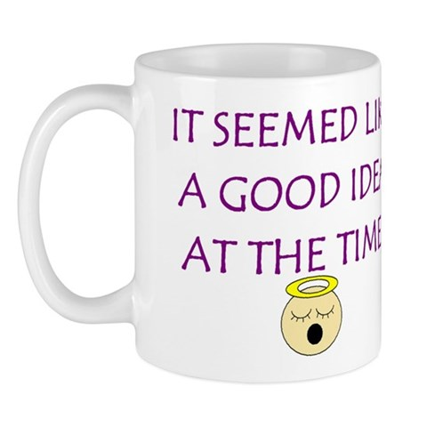 funny pictures and sayings. funny mugs. FUNNY SAYINGS Mug